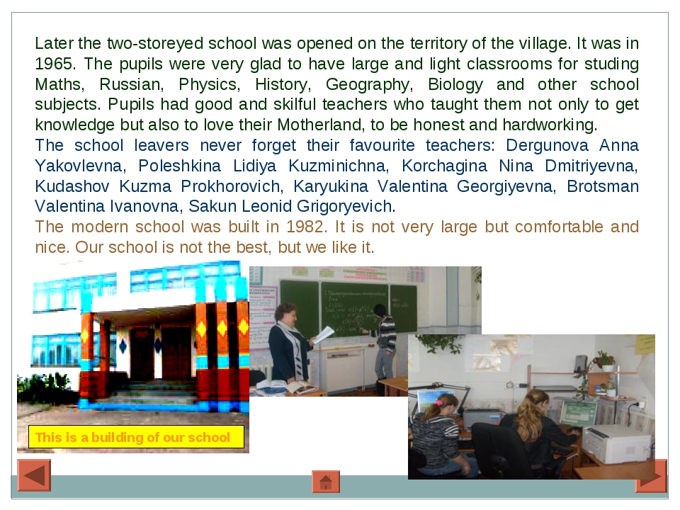 Later the two-storeyed school was opened on the territory of the village. It...