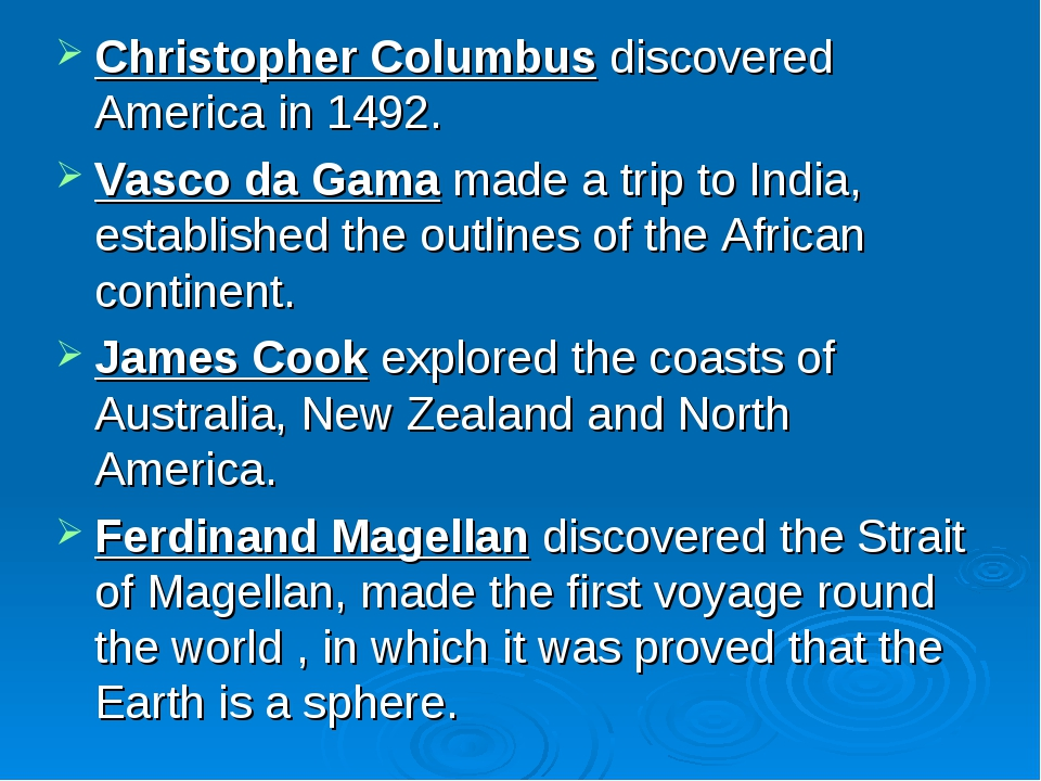 Christopher Columbus discovered America in 1492. Vasco da Gama made a trip to...