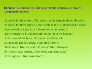 Exercise 3. Combine the following simple sentences to create a compound sente