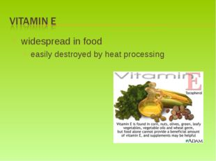 widespread in food easily destroyed by heat processing