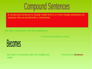 A compound sentence is usually made from 2 or more simple sentences (or claus