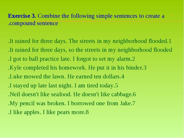 Exercise 3. Combine the following simple sentences to create a compound sente...