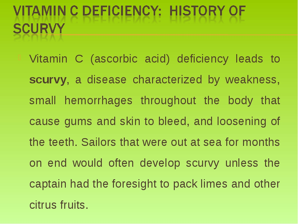 Vitamin C (ascorbic acid) deficiency leads to scurvy, a disease characterized...