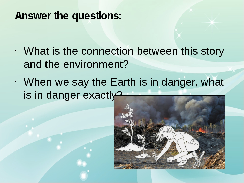 Answer the questions: What is the connectionbetween this story and the envir...