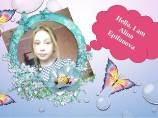 Hello, I am Alina Epifanova.