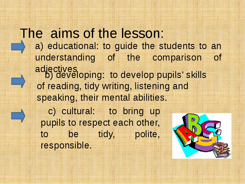 The aims of the lesson:      a) educational: to guide the studen...