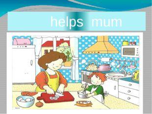 helps mum