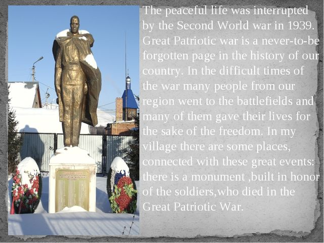 The peaceful life was interrupted by the Second World war in 1939. Great Patr...