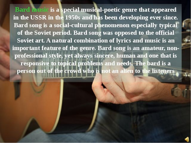 Bard music is a special musical-poetic genre that appeared in the USSR in the...