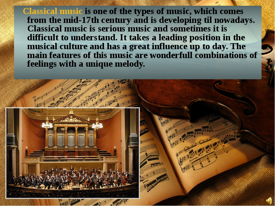 Classical music is one of the types of music, which comes from the mid-17th...