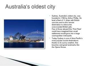 Sydney, Australia's oldest city, was founded in 1788 by Arthur Phillip. He le