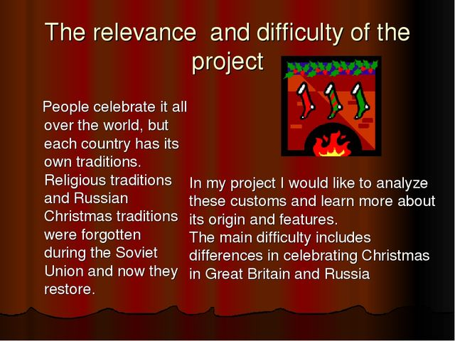 The relevance and difficulty of the project People celebrate it all over the...