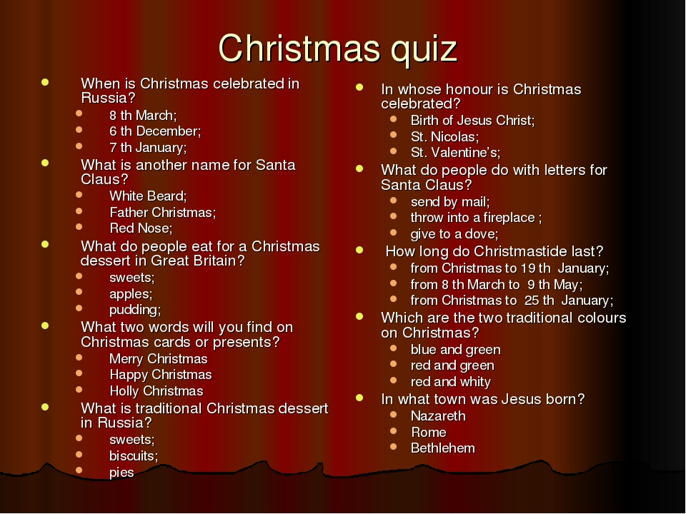 Christmas quiz When is Christmas celebrated in Russia? 8 th March; 6 th Decem...