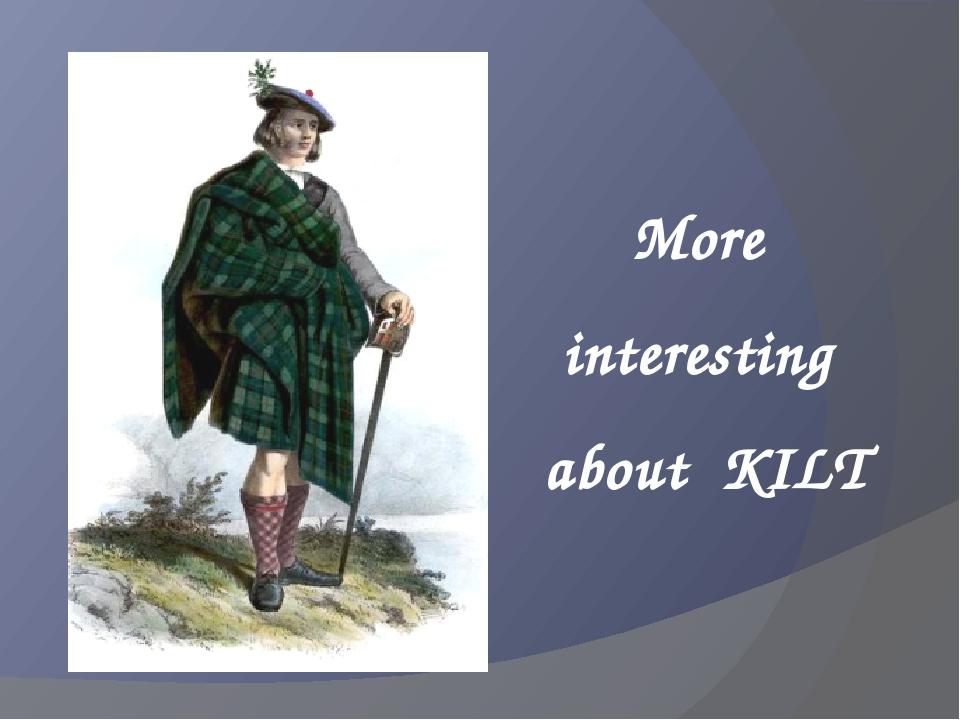 More interesting about KILT