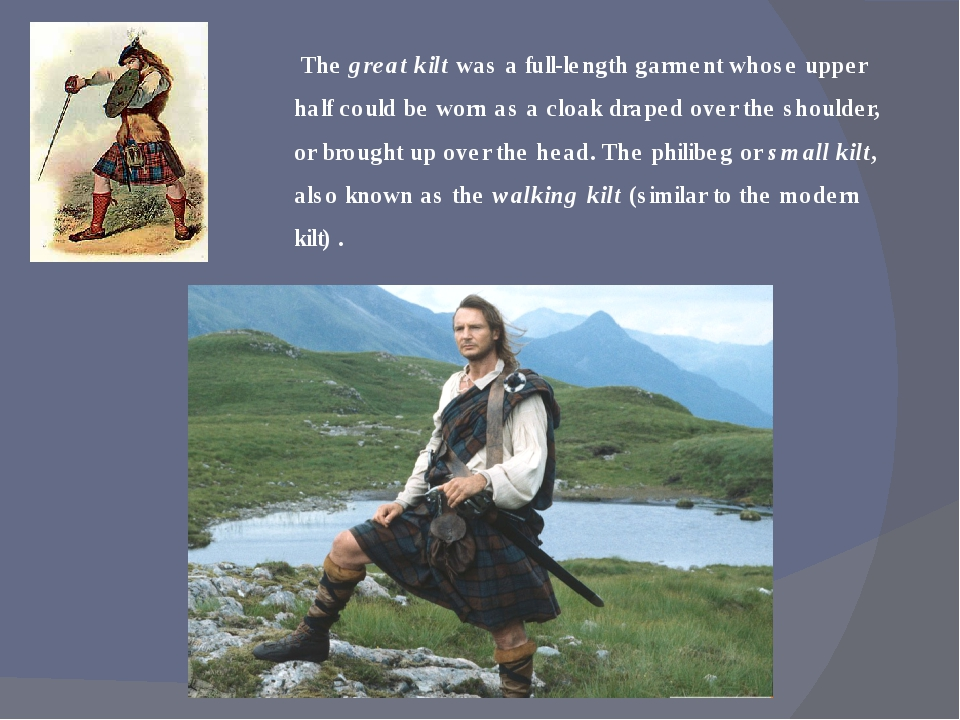 The great kilt was a full-length garment whose upper half could be worn as a...
