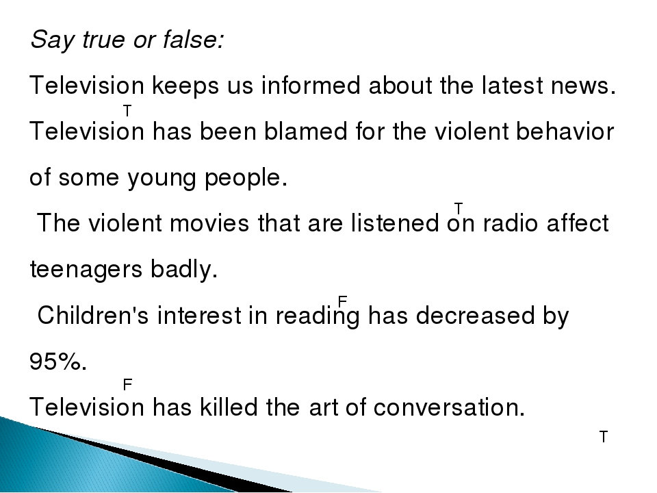Say true or false: Television keeps us informed about the latest news. Televi...