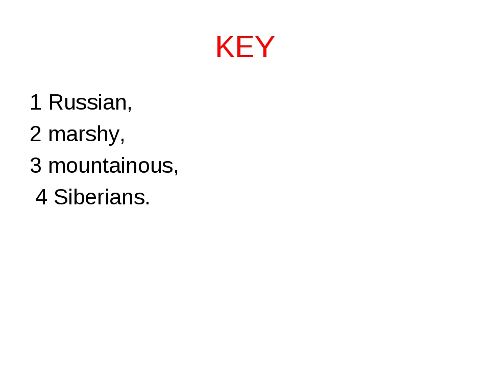 KEY 1 Russian, 2 marshy, 3 mountainous, 4 Siberians.