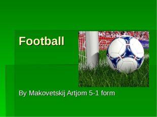 Football By Makovetskij Artjom 5-1 form