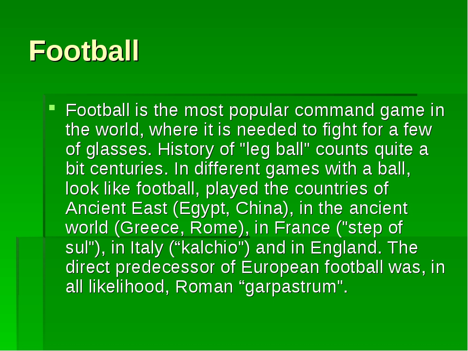Football Football is the most popular command game in the world, where it is...