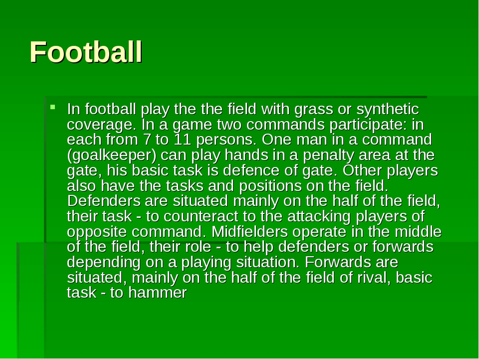 Football In football play the the field with grass or synthetic coverage. In...