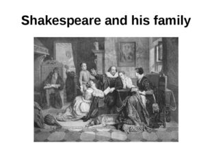 Shakespeare and his family