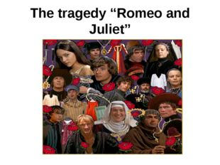 "The tragedy ""Romeo and Juliet"""