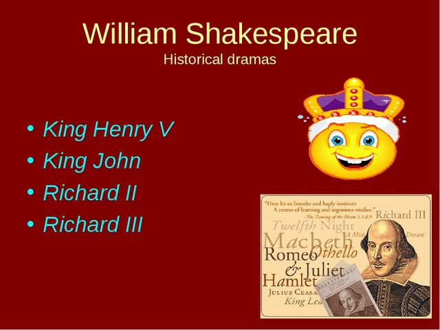 William Shakespeare Historical dramas King Henry V King John Richard II Richa...
