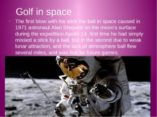 Golf in space The first blow with his stick the ball in space caused in 1971