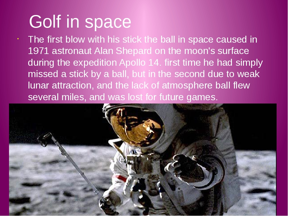 Golf in space The first blow with his stick the ball in space caused in 1971...