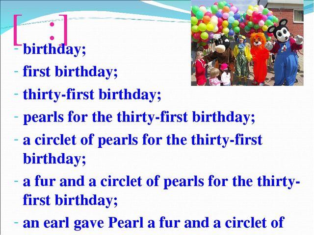 [ə:] birthday; first birthday; thirty-first birthday; pearls for the thirty-f...