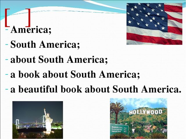 [ə] America; South America; about South America; a book about South America;...