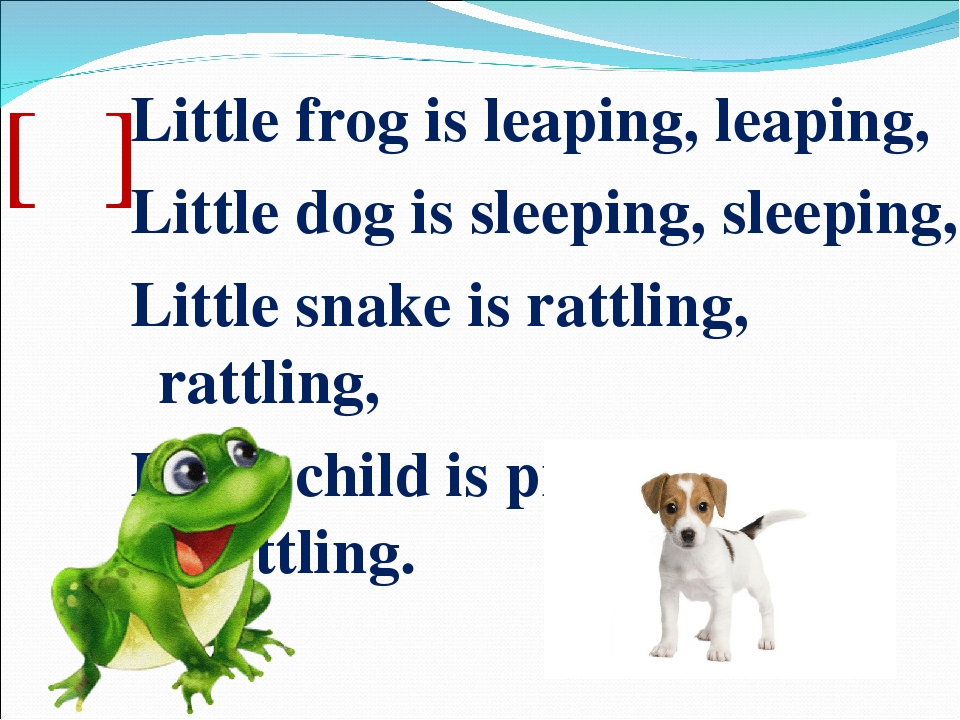 [ᵑ] Little frog is leaping, leaping, Little dog is sleeping, sleeping, Little...