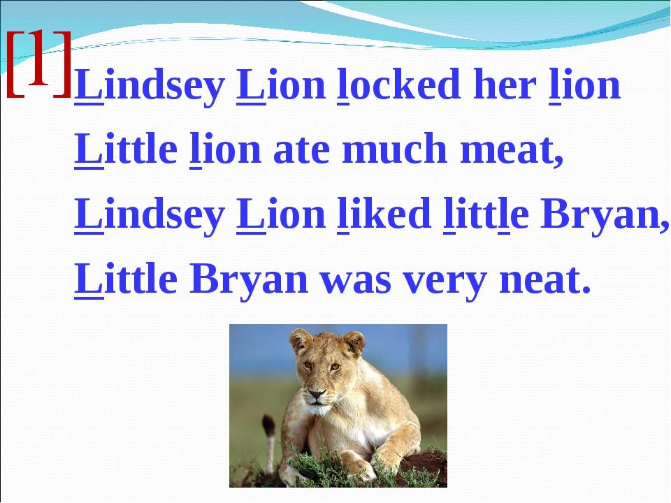 [l] Lindsey Lion locked her lion Little lion ate much meat, Lindsey Lion like...