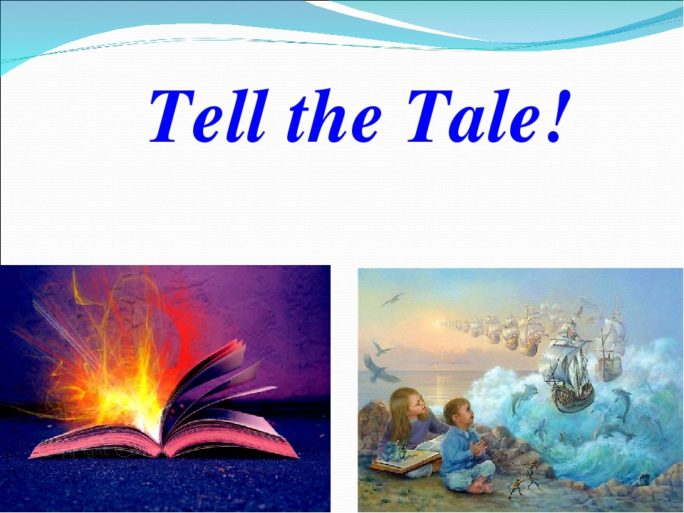Tell the Tale!