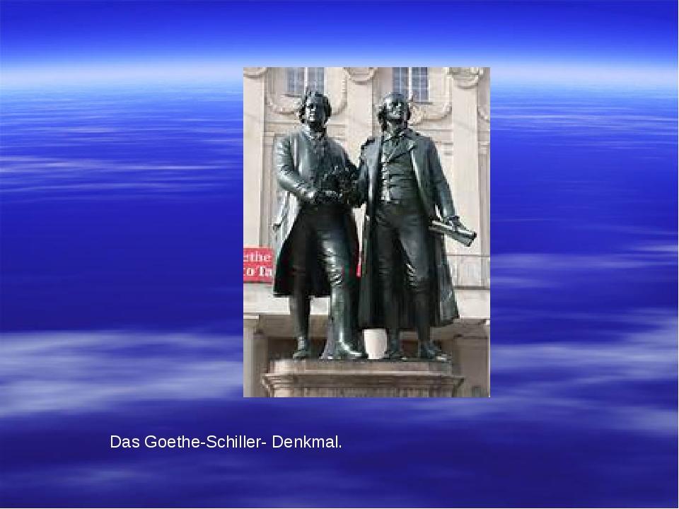 Das Goethe-Schiller- Denkmal.