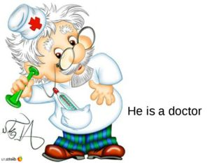 He is a doctor