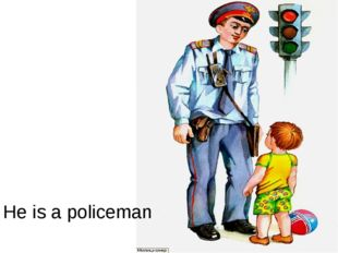 He is a policeman