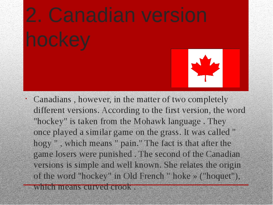 2. Canadian version hockey Canadians , however, in the matter of two complete...
