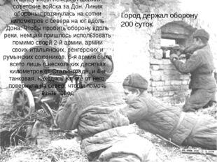 К концу июля немцы оттеснили советские войска заДон. Линия обороны протянула