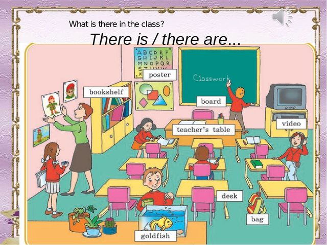 What is there in the class? There is / there are...