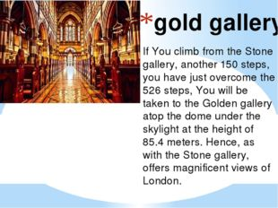 gold gallery If You climb from the Stone gallery, another 150 steps, you have