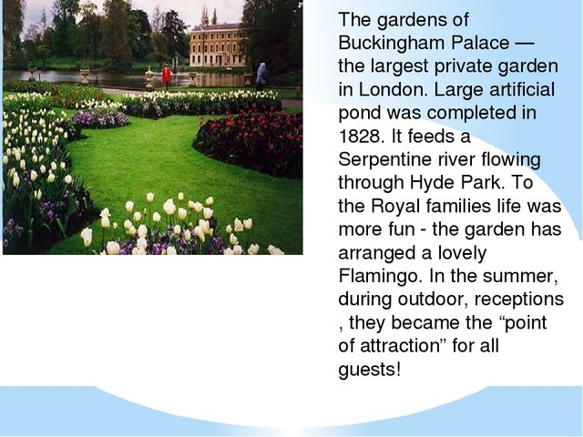 The gardens of Buckingham Palace — the largest private garden in London. Larg...