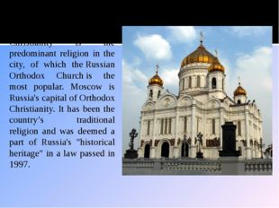 Religion Christianity is the predominant religion in the city, of which the R