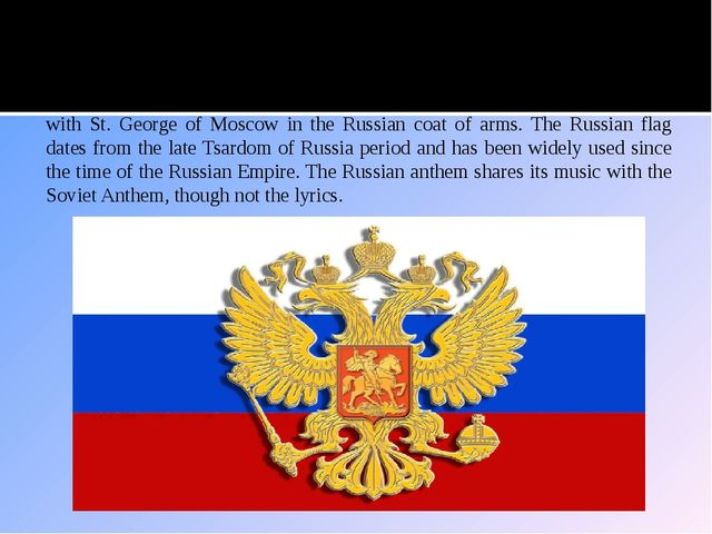 National Symbols State symbols of Russia include the Byzantine double-headed...