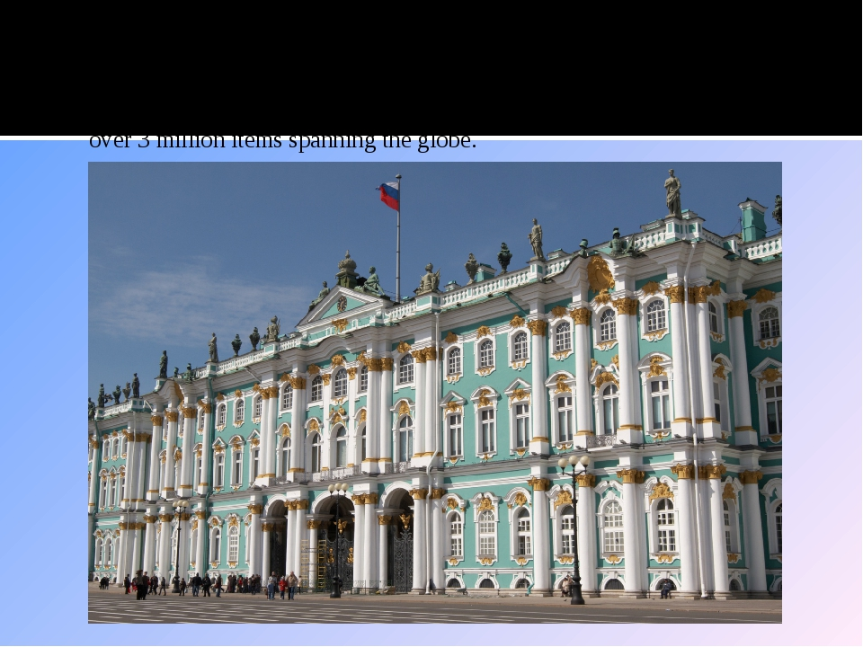 Hermitage Museum. Founded in 1764 by Catherine the Great, the Hermitage Museu...