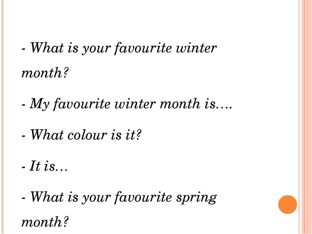 - What is your favourite winter month? - My favourite winter month is…. - Wha...