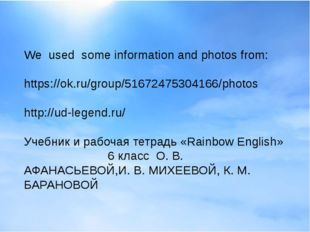 We used some information and photos from: https://ok.ru/group/51672475304166