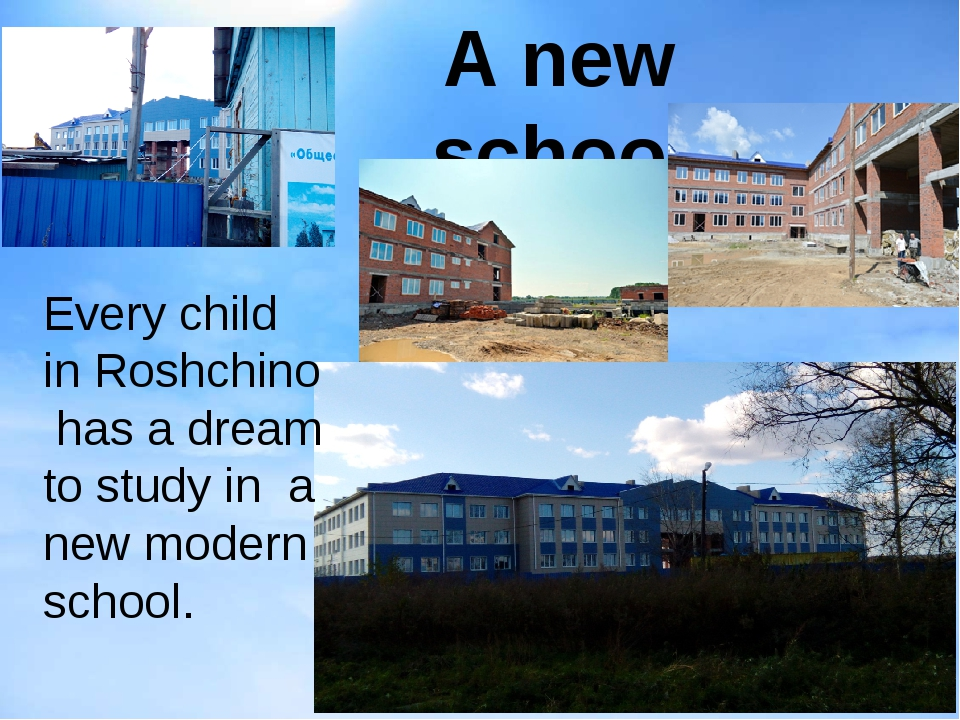 A new school Every child in Roshchino has a dream to study in a new modern sc...