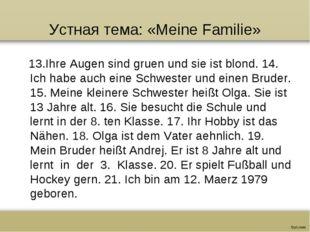 Устная тема: «Meine Familie» 13.Ihre Augen sind gruen und sie ist blond. 14.