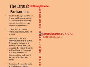 The British Parliament The United Kingdom of Great Britain and Northern Irela